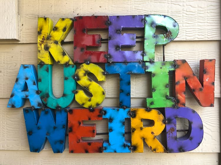 keep austin weird sign made out of colorful sheet metal